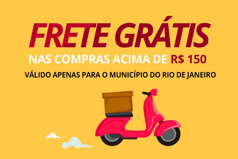 Frete Grátis nas compras acima de R$150 apenas para o município do Rio de Janeiro